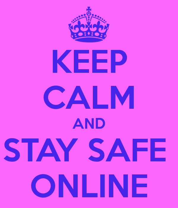 Keep Calm And Just Stay Safe Online