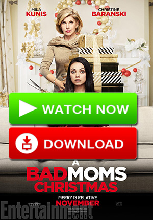 where to watch bad moms online free